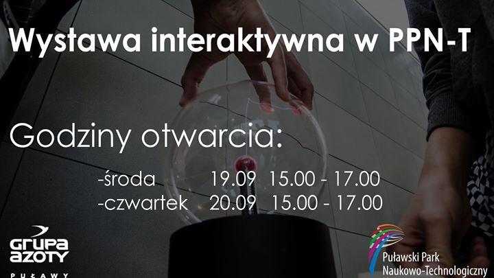 Warto odwiedzić interaktywną wystawę w Puławski Park Naukowo-Technologiczny