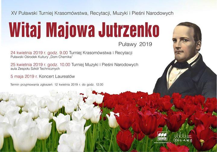 """XV Puławski Turnieju Krasomówstwa, Recytacji, Pieśni, Muzyki i Tańców Narodowych """"Witaj Majowa Jutrzenko""""! Termin…"""