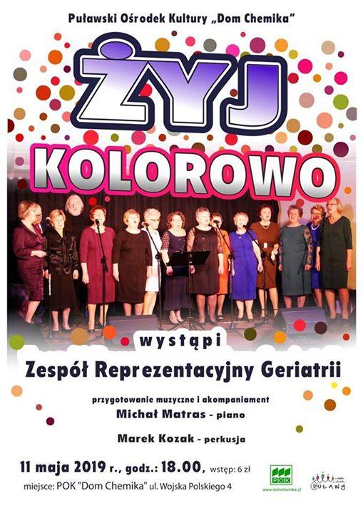"""11 maja (sobota) odbędzie się koncert """"Żyj kolorowo"""" w wykonaniu Zespołu Reprezentacyjnego Geriatrii. Zespół…"""