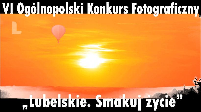 Konkurs, organizowany przez Urząd Marszałkowski Województwa Lubelskiego, adresowany jest do wszystkich, którzy fotografują –…