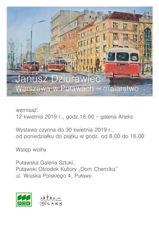 """Puławski Ośrodek Kultury """"Dom Chemika"""" zaprasza na wernisaż wystawy malarstwa Janusza Dziurawca """"Warszawa w…"""