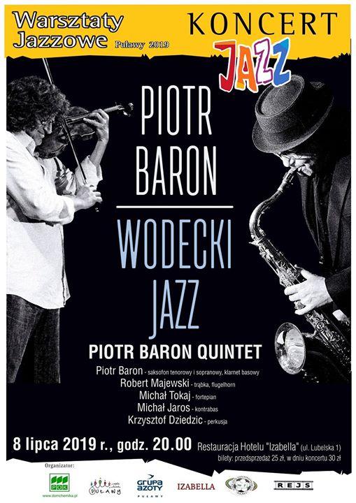 """Muzycznym wydarzeniem Warsztatów Jazzowych Puławy 2019 będzie koncert kwintetu Piotra Barona – """"Wodecki Jazz"""".…"""